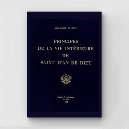 Principes de la vie intérieure de saint Jean de Dieu