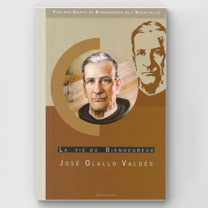 La vie du Bienheureux José Olallo Valdés