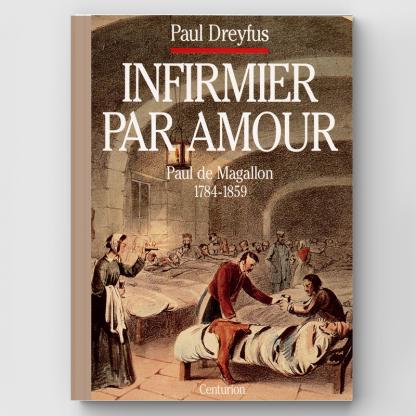 Infirmier par Amour – Paul de Magallon
