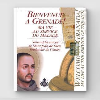 Bienvenue à Grenade ! Ma vie au service du malade, suivant les traces de saint Jean de Dieu, fondateur de l'Ordre