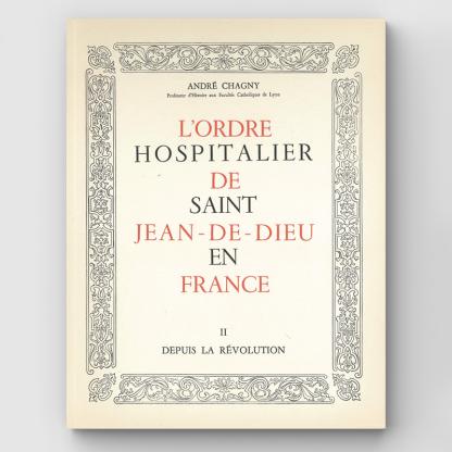 L'Ordre Hospitalier de Saint Jean de Dieu en France Tome 2 : Après la Révolution